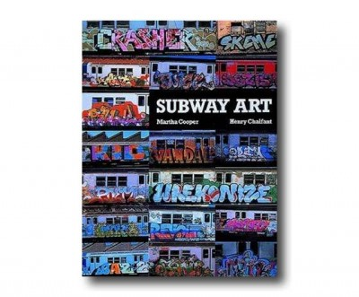 "The original ""Subway Art"" book by Martha Cooper and Henry Chalfant"