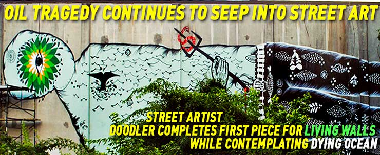 Oil tragedy continues to seep into street art. Street Artist Doodler completes first piece for Living Walls while contemplating dying ocean.
