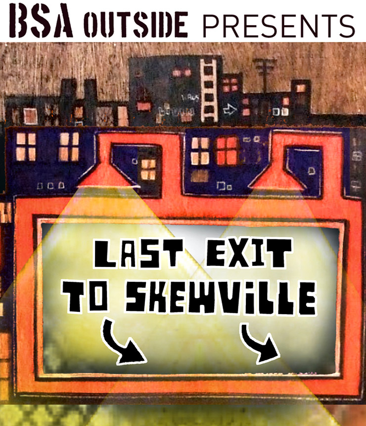 BSA Outside Presents: Skewville