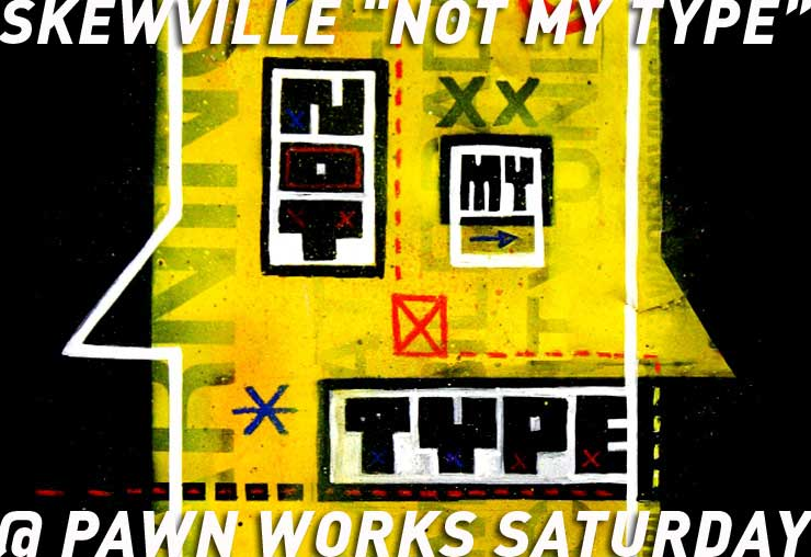 brooklyn-street-art-skewville-WEB-Not-my-Type_pawn-works-gallery1