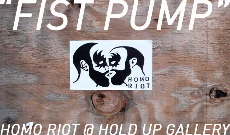 brooklyn-street-art-WEB-homo-riot-jaime-rojo-hold-up-art-gallery-5-web