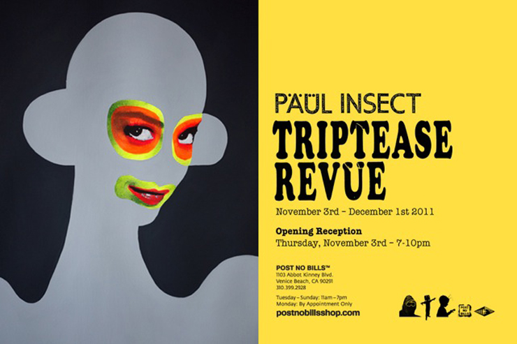 Post No Bills Gallery Presents: Paul Insect