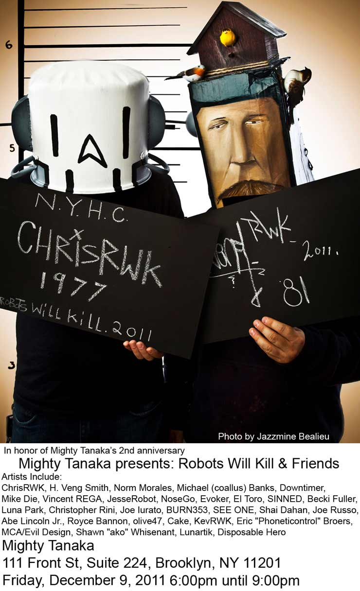 Mighty Tanaka Gallery Presents: Robots Will Kill & Friends. A Group Show (Brooklyn, NY)