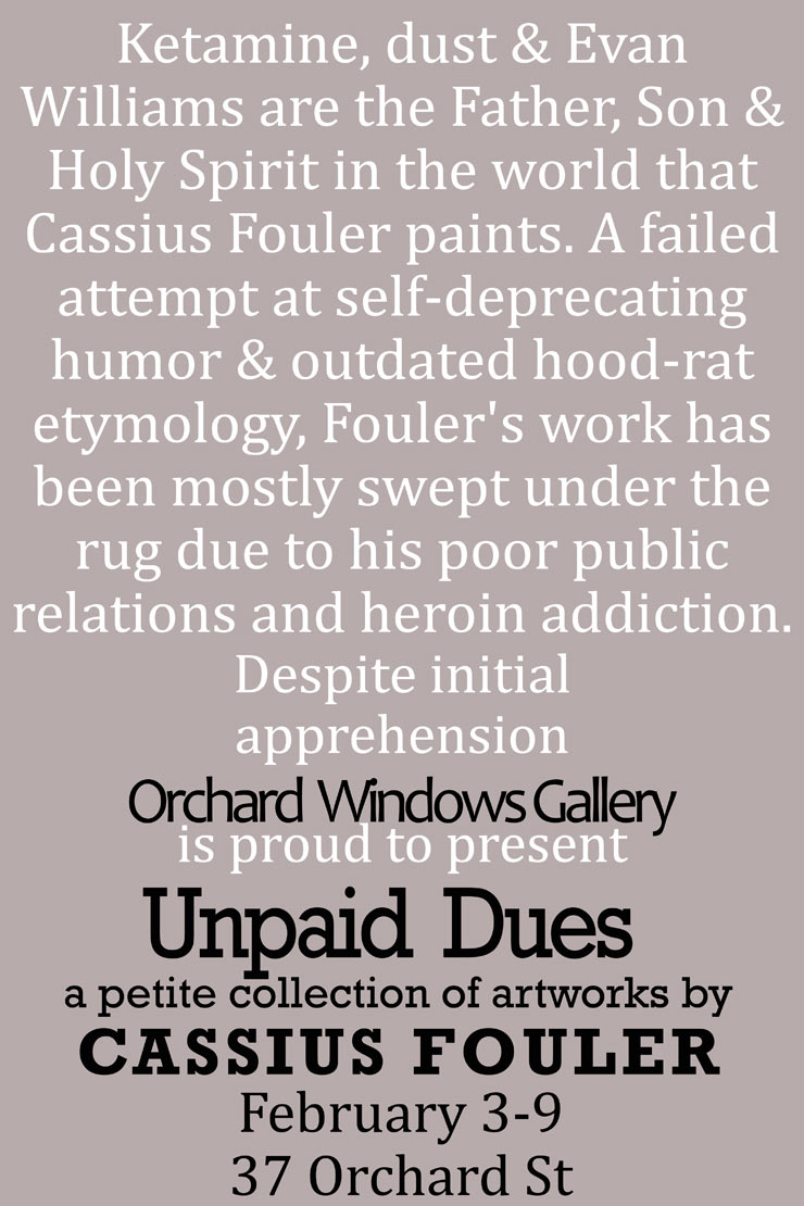 Orchard Windows Gallery Presents: Cassius Fouler