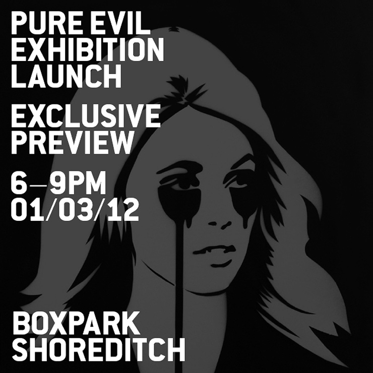 Pure Evil Exhibition Launch at Boxpark Shoreditch (London, UK)