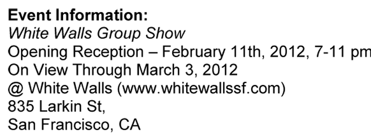 White Walls Presents: Winter Group Show (San Francisco, CA)