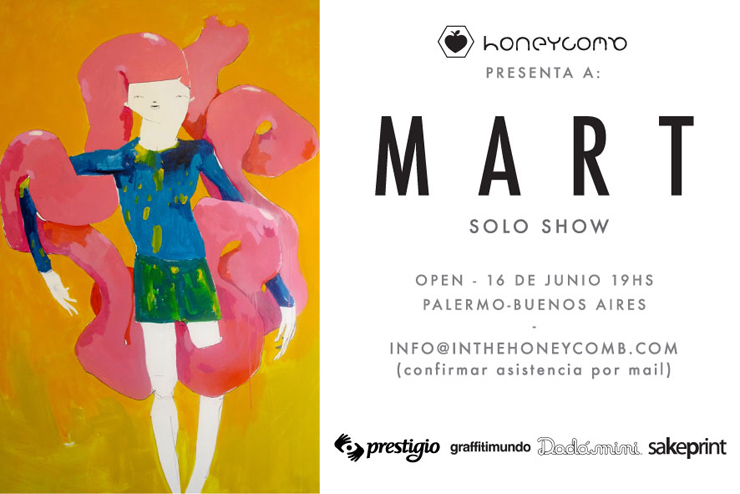 Honeycomb Gallery Presents: Mart. Solo Show. (Buenos Aires, Argentina)