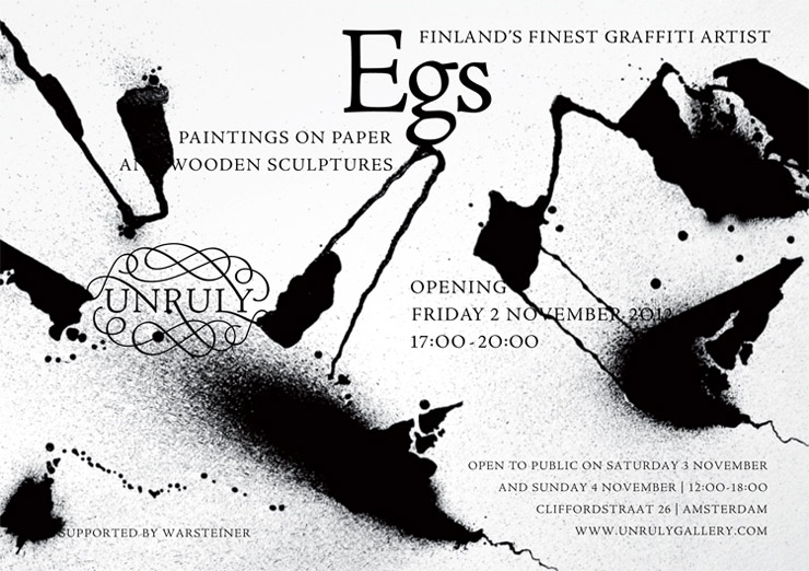 Unruly Gallery Presents: Egs Solo Show. (Amsterdam, The Netherlands)