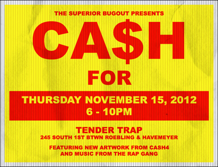 The Superior Bugout Presents CASH4