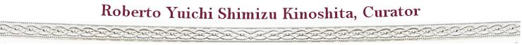 Roberto-Yuichi-Shimizu-Kinoshita-Curator