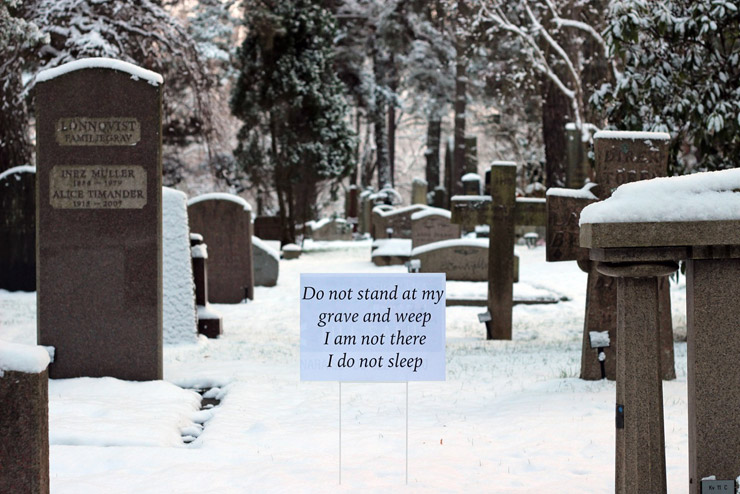 "Vlady Art Spreads A Poem Across Stockholm : ""Do Not Stand at My Grave and Weep"""