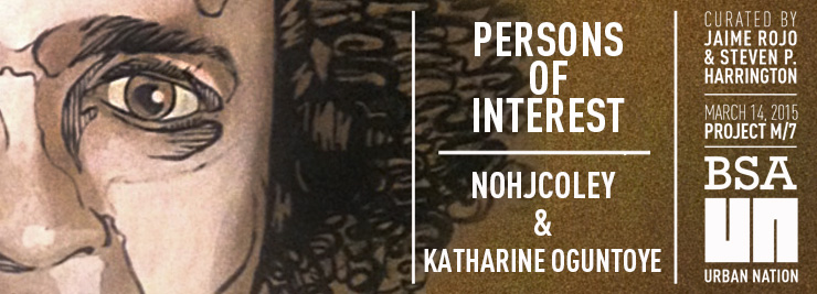 "NohJColey and Katharina Oguntoye – ""Persons of Interest"""