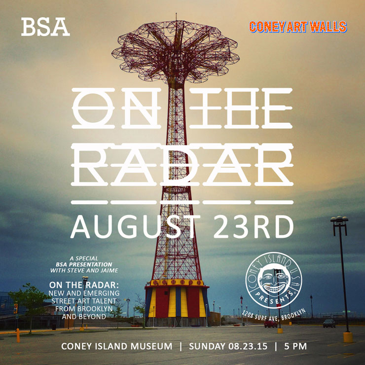 "Coney Art Walls Presents: BSA ""On The Radar: New And Emerging Street Art Talent"""