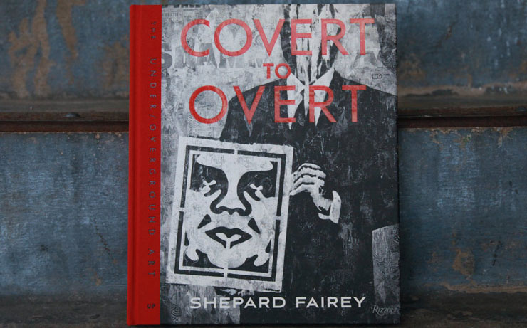 "Shepard Fairey: ""Covert To Overt"" Book and Show in London"