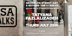 BSA & Beyond The Streets: A Conversation with Tatyana Fazlalizadeh