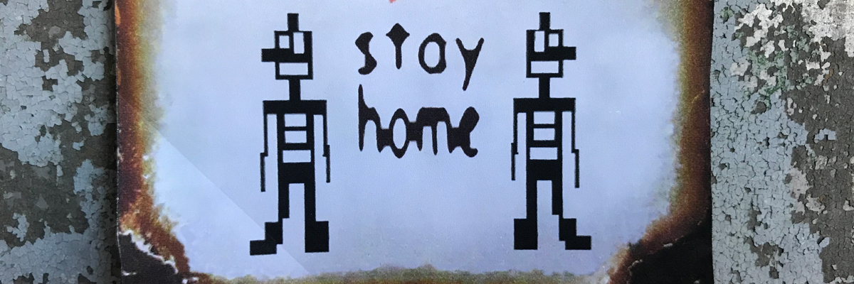 Stikman Says Wash Your Hands and Stay Home / Dispatch From Isolation # 38